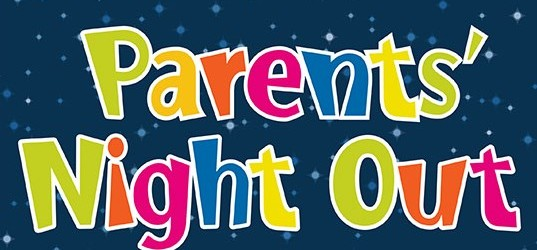 Parents' Night Out March 22, 2018