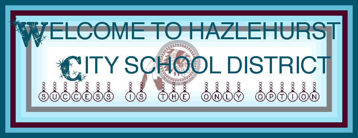Welcome to Hazlehurst City School District