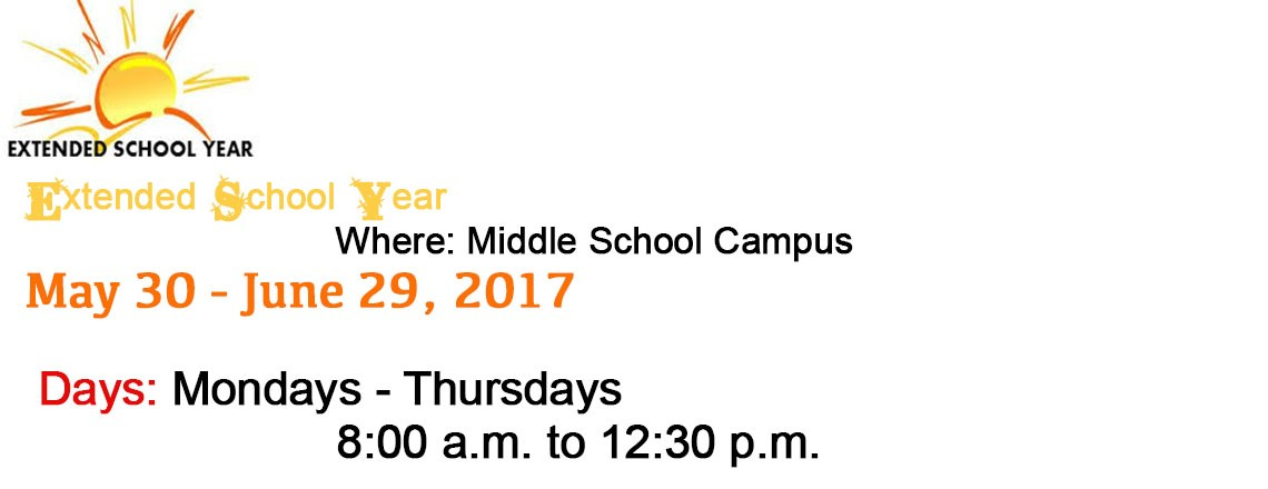 Extended School year: Tuesday, May 30 - Thursday, June 29, 2017