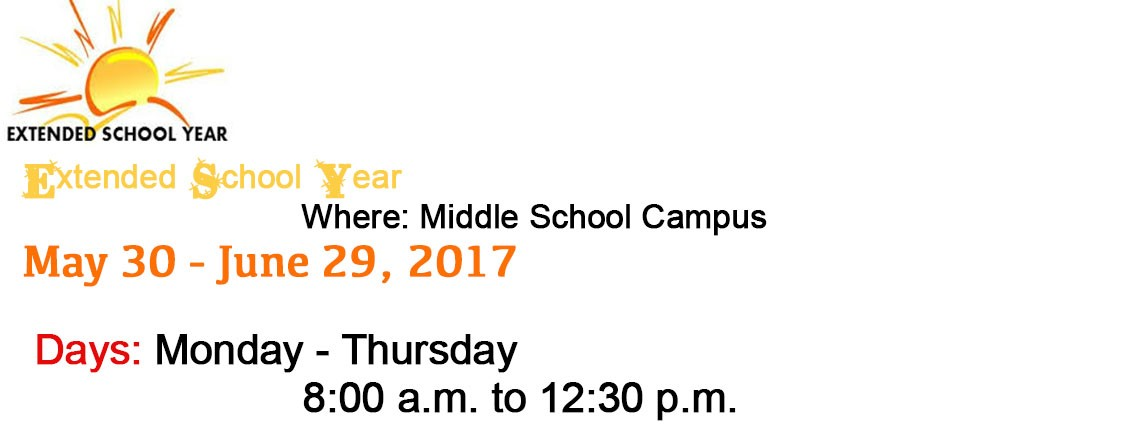 Extended School year Tuesday, May 30 - Thursday, June 29, 2017